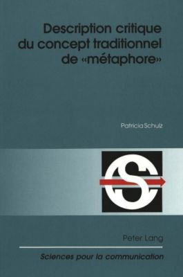 Description critique du concept traditionnel de «métaphore», Patricia Schulz