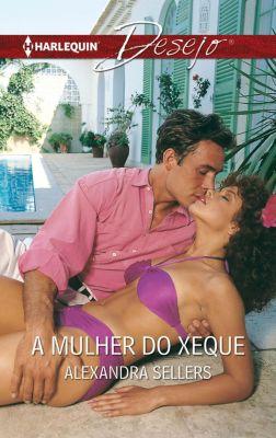 Desejo: A mulherr do xeque, Alexandra Sellers