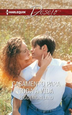 Desejo: Casamento para toda a vida, Peggy Moreland
