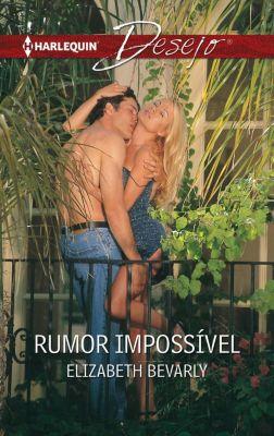 Desejo: Rumor impossível, Elizabeth Bevarly