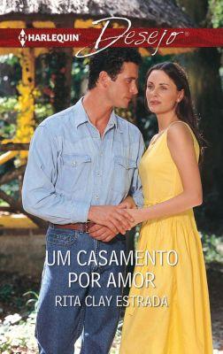 Desejo: Um casamento por amor, Rita Clay Estrada