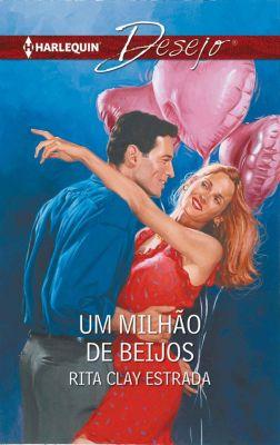 Desejo: Um milhão de beijos, Rita Clay Estrada