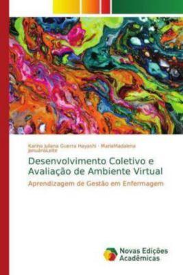 Desenvolvimento Coletivo e Avaliação de Ambiente Virtual, Karina Juliana Guerra Hayashi, MariaMadalena JanuárioLeite