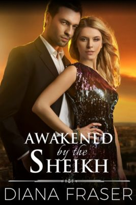 Desert Kings: Awakened by the Sheikh, Diana Fraser
