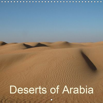 Deserts of Arabia (Wall Calendar 2019 300 × 300 mm Square), Rudolf Blank