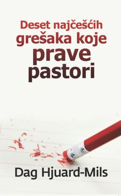 Deset Najčešćih Grešaka Koje Prave Pastori, Dag Heward-Mills