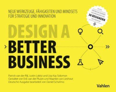 Design a better business, Lisa Kay Solomon, Justin Lokitz, Patrick Pijl