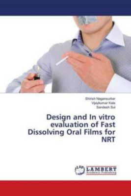 Design and In vitro evaluation of Fast Dissolving Oral Films for NRT, Shirish Nagansurkar, Vijaykumar Kale, Sandesh Sul
