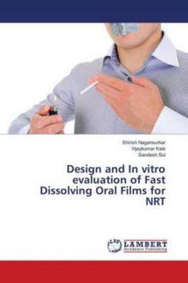 Design and In vitro evaluation of Fast Dissolving Oral Films for NRT, Shirish Nagansurkar, Vijaykumar Kale, Sandesh Sul
