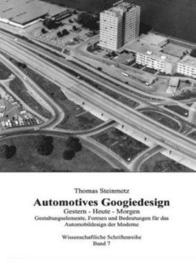 Design / Automobil / Googiedesign / Automotives der 50er Jahre: Gestern - Heute - Morgen - Thomas Steinmetz |