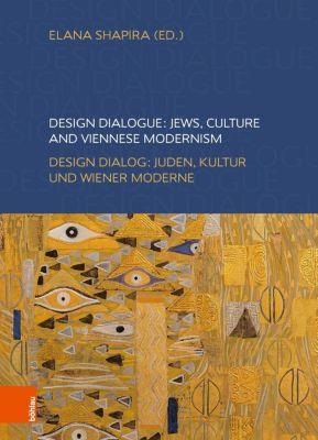 Design Dialogue: Jews. Culture and Viennese Modernism, Elana Shapira