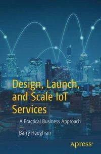 Design, Launch, and Scale IOT Services, Barry Haughian