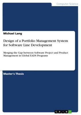 Design of a Portfolio Management System for Software Line Development, Michael Lang
