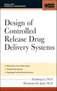 Design of Controlled Release Drug Delivery Systems, Xiaoling Li