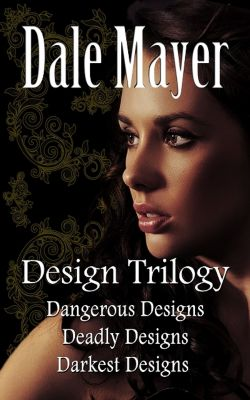Design Trilogy, Dale Mayer