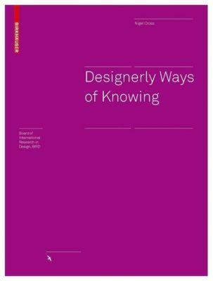 Designerly Ways of Knowing, Nigel Cross