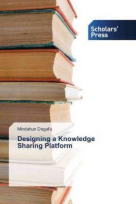 Designing a Knowledge Sharing Platform, Mindahun Degafu