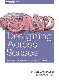 Designing Across Senses, John Alderman, Christine W. Park