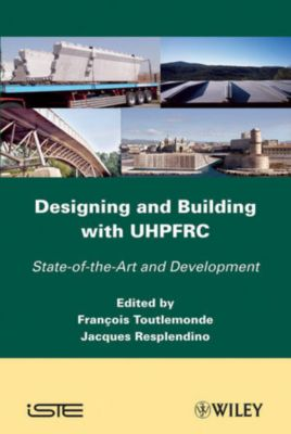 Designing and Building with UHPFRC, Jacques Resplendino, François Toulemonde