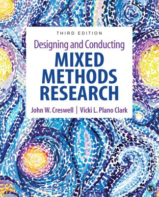 Designing and Conducting Mixed Methods Research, John W. Creswell, Vicki L. Plano Clark