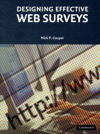Designing Effective Web Surveys, Mick P. Couper