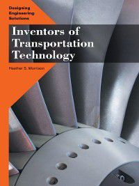 Designing Engineering Solutions: Inventors of Transportation Technology, Heather S. Morrison
