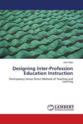 Designing Inter-Profession Education Instruction, John Ekpe