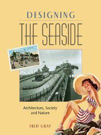 Designing the Seaside, Fred Gray