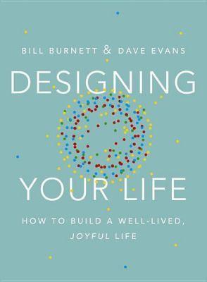 Designing Your Life, William Burnett, David J. Evans