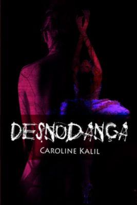 Desnudança, Caroline Kalil