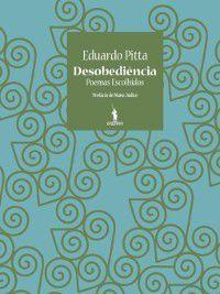 Desobediência--Poemas Escolhidos, Eduardo Pitta