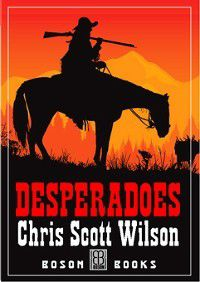 Desperadoes, Chris Scott Wilson