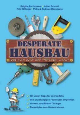 Desperate Hausbau, Julian Schmid