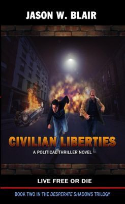 Desperate Shadows Trilogy: Civilian Liberties (Desperate Shadows Trilogy, #2), Jason W. Blair