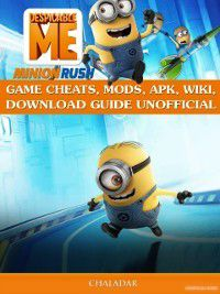 Despicable Me Minion Rush Game Cheats, Mods, Apk, Wiki, Download Guide Unofficial, Chala Dar