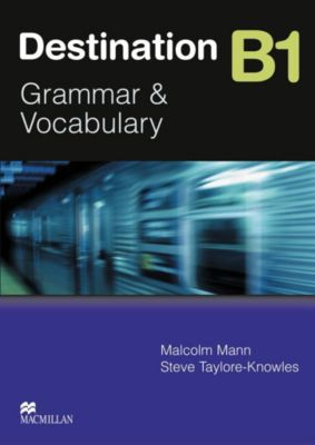 Destination B1: Student's Book, Malcolm Mann, Steve Taylore-Knowles