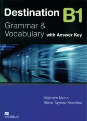 Destination B1: Student's Book with Answer Key, Malcolm Mann, Steve Taylore-Knowles