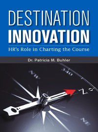 Destination Innovation, Patricia M. Buhler