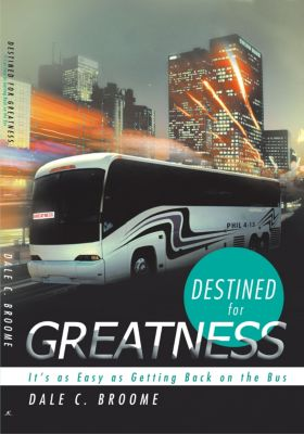 Destined for Greatness, Dale C. Broome