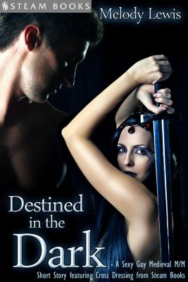 Destined in the Dark - Historical Cross-Dressing Medieval M/M Erotica from Steam Books, Steam Books, Melody Lewis