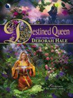 Destined Queen, Deborah Hale