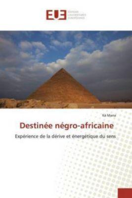 Destinée négro-africaine, Kä Mana
