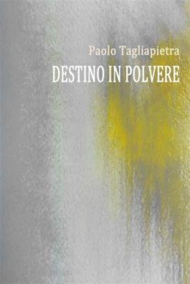 Destino in Polvere, Paolo Tagliapietra