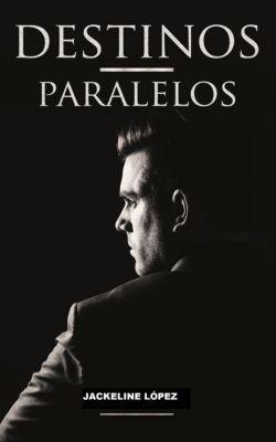 Destinos Paralelos, Jackelin Lopez