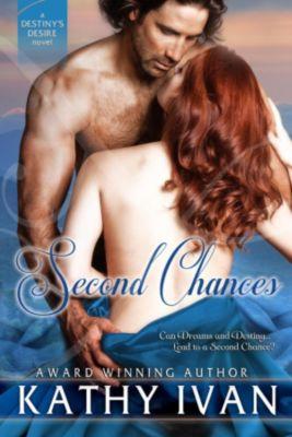 Destiny's Desire Series: Second Chances (Destiny's Desire Series, #1), Kathy Ivan