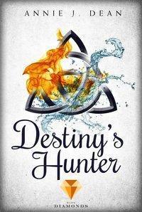 Destiny's Hunter. Finde dein Schicksal - Annie J. Dean pdf epub