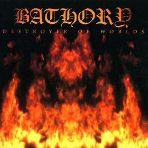 Destroyer Of Worlds, Bathory
