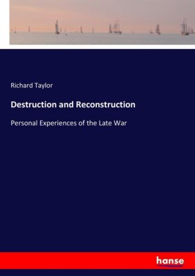 Destruction and Reconstruction, Richard Taylor