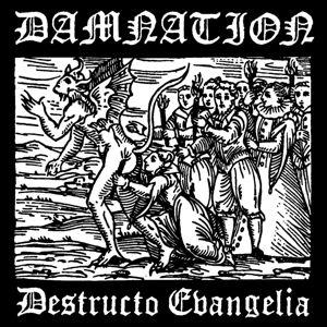 Destructo Evangelia, Damnation
