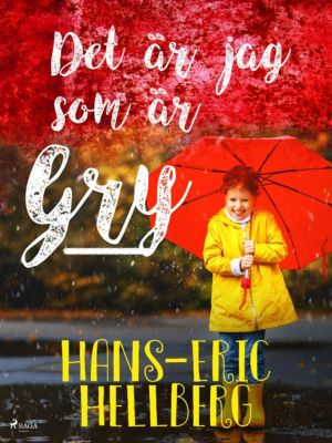 Det är jag som är Gry, Hans-Eric Hellberg